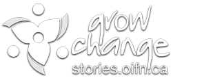 grow change stories.oifn.ca